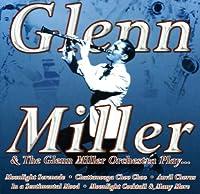 Glenn Miller & His Orchestra Plays