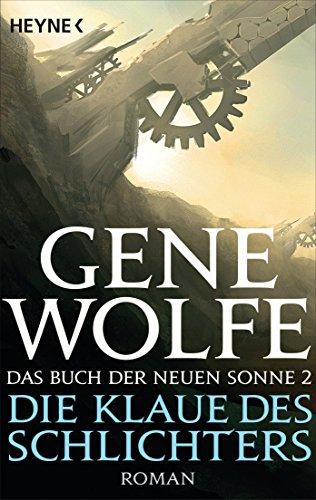 Download Die Klaue des Schlichters: Das Buch der Neuen Sonne, Band 2 - Roman (Das Buch der Neuen Sonne-Reihe) (German Edition) B00SD5I66E