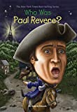 Who Was Paul Revere? (Who Was...?)