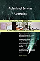 Professional Services Automation A Complete Guide - 2020 Edition