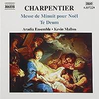 Charpentier: Te Deum / Messe de Minuit pour Noel