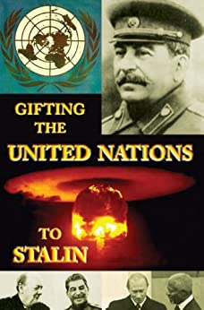 [The Spymaster, Hallett, Greg]のGifting the United Nations to Stalin (Historical Crime Solving Non Fiction Book 5) (English Edition)