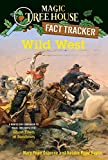 Wild West: A Nonfiction Companion to Magic Tree House #10: Ghost Town at Sundown (Magic Tree House (R) Fact Tracker) 画像