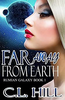 Far Away From Earth : Rumian Galaxy Book 1 by [Hill, C.L.]