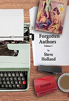 Forgotten Authors Volume 3 by [Holland, Steve]