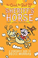 The Good, the Bad and the Sheriff's Horse: a choose the page StoryQuest adventure