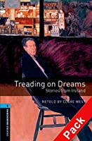 Treading on Dreams: Stories from Ireland (Oxford Bookworms Library) CD Pack