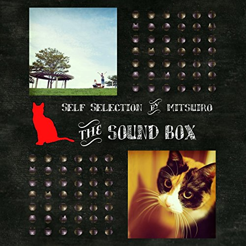 THE SOUND BOX ~Self Selection by MITSUIRO~