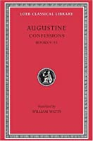 Augustine Confessions, Volume II: Books 9-13 (Loeb Classical Library)