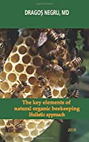 The key elements of natural organic beekeeping: Holistic approach