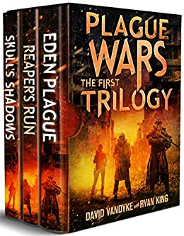 Plague Wars: Infection Day: The First Trilogy: Three apocalyptic sci-fi technothriller adventures (Plague Wars Series Book 12) by [VanDyke, David, King, Ryan]