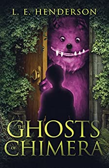 The Ghosts of Chimera by [Henderson, L. E.]