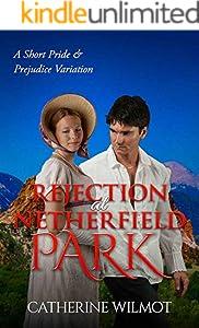 Rejection at Netherfield Park: A Short Pride & Prejudice Variation (English Edition)