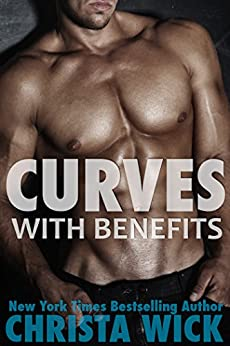 Curves with Benefits by [Wick, Christa]