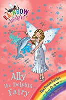 Rainbow Magic: Ally the Dolphin Fairy: The Ocean Fairies Book 1