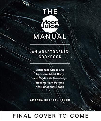 The Moon Juice Manual: An Adaptogenic Cookbook (English Edition)