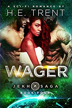 Wager: A Sci-Fi Romance (The Jekh Saga Book 4) by [Trent, H.E.]