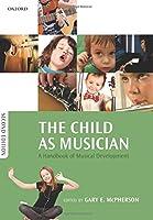 The Child As Musician: A Handbook of Musical Development