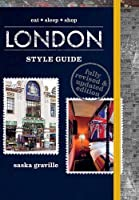 London Style Guide (Revised Edition): Eat*Sleep*Shop