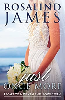 Just Once More (Escape to New Zealand Book 7) by [James, Rosalind]