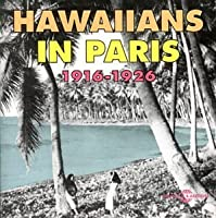 Hawaiians in Paris 1916-1926 by Various Artists (1997-08-29)