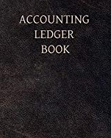 Accounting Ledger Book: Simple Accounting Ledger for Bookkeeping   Record Income and Expenses Payment And Track Log Book