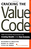 Cracking the Value Code: How Successful Businesses are Creating Wealth in the New Economy