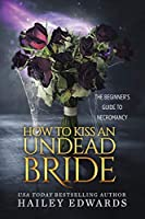 The Epilogues: How to Kiss an Undead Bride (The Beginner's Guide to Necromancy)