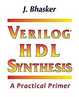 Verilog Hdl Synthesis, a Practical Primer