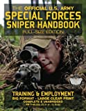 The Official Us Army Special Forces Sniper Handbook: Discover the Unique Secrets of the Elite Long Range Shooter: 450+ Pages, Big 8.5