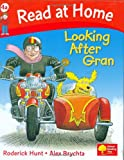 Read at Home: Looking After Gran, Level 4a (Read at Home Level 4a)