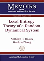 Local Entropy Theory of a Random Dynamical System (Memoirs of the American Mathematical Society, Number 1099 5th of 6 Numbers, January 2015)