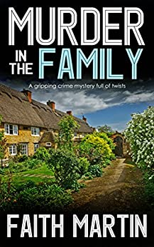 MURDER IN THE FAMILY a gripping crime mystery full of twists (DI Hillary Greene Book 5) by [MARTIN, FAITH]