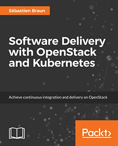 Software Delivery with OpenStack and Kubernetes