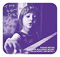【Amazon.co.jp限定】RIVER/PIANO-CUTTING MACHINE MUSIC Blackout Archive v.1