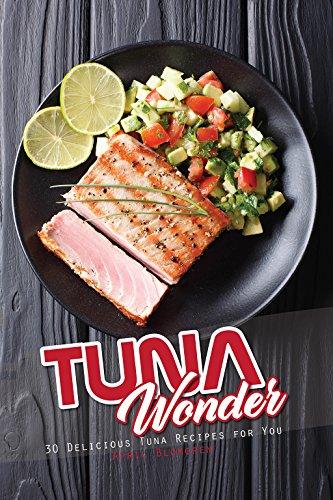 Tuna Wonder: 30 Delicious Tuna...