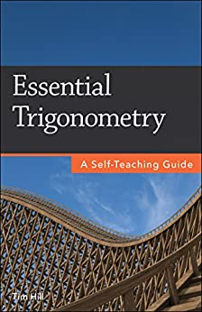 Essential Trigonometry: A Self-Teaching Guide by [Hill, Tim]