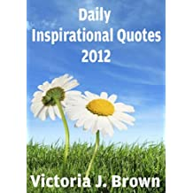 Daily Inspirational Quotes 2012 - A Quote a Day for You!