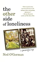 The Other Side of Loneliness: A Spiritual Journey: A Spititual Journey
