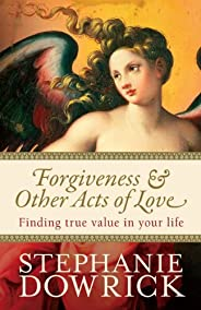 Forgiveness & Other Acts of
