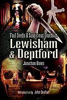 Foul Deeds and Suspicious Deaths in Lewisham and Deptford (Foul Deeds & Suspicious Deaths)