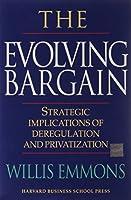 The Evolving Bargain: Strategic Implications of Deregulation and Privatization