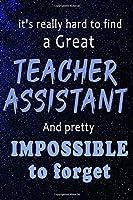 Teacher assistant journal: Lined Teacher Diary Notebook, Journal or Planner and Teacher Assistant Gift,Thank You Gift for Teachers or Gift Idea for Retirement