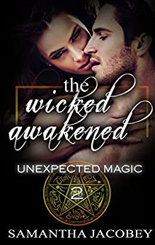The Wicked Awakened (Unexpected Magic Book 2) by [Jacobey, Samantha]