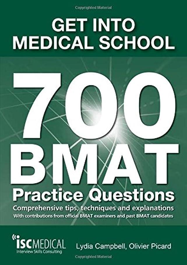マナー傾向がある身元Get into Medical School - 700 BMAT Practice Questions: With Contributions from Official BMAT Examiners and Past BMAT Candidates