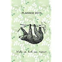 Planner 2019 Wake up, kick ass, repeat: Vintage Cover Design with a Sloth - Monthly and Weekly Diary 2019 (also Dec 2018) with calendars and 2-page weekly layout, notes, lists (Monday start week)