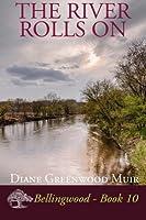 The River Rolls on (Bellingwood)