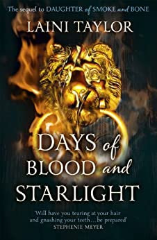 Days of Blood and Starlight: The Sunday Times Bestseller. Daughter of Smoke and Bone Trilogy Book 2 by [Taylor, Laini]