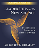 Leadership and the New Science: Discovering Order in a Chaotic World (English Edition)