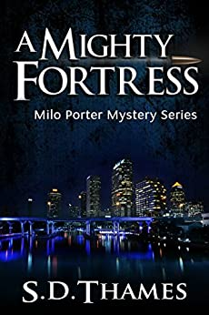 [Thames, S.D.]のA Mighty Fortress (Milo Porter Mystery Series Book 1) (English Edition)